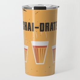Funny Chai-Drate Hydrate Quote Travel Mug