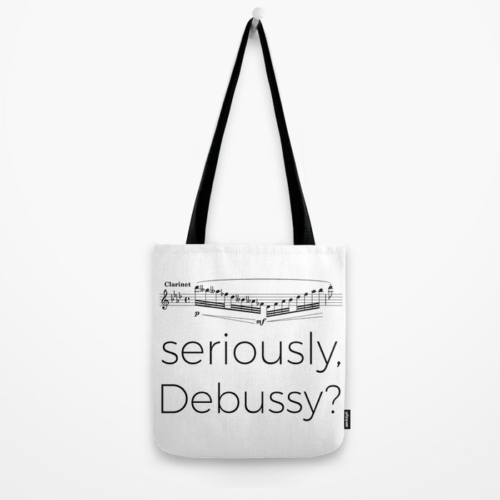 Clarinet - Seriously, Debussy? Tote Bag