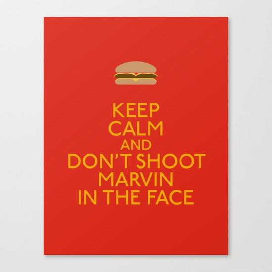 Don't shoot marvin in the face Canvas Print