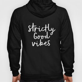Strictly Good Vibes black-white contemporary minimalist typography poster home wall decor bedroom Hoody