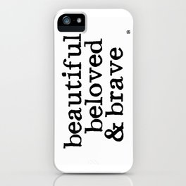 beautiful beloved & brave iPhone Case