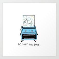Do what you love Art Print