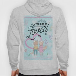 You are So Loved - Cute Fox and Cat Love Hoody