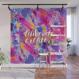 Deliberate Creator Wall Mural