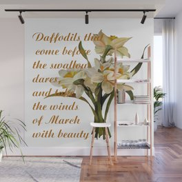 Daffodils That Come Before The Swallow Dares Shakespeare Quote Wall Mural