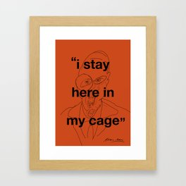 I Stay Here In My Cage Framed Art Print