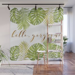 Hello, Gorgeous - Palms Wall Mural