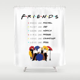 Friends will ll be there for you - tv show Shower Curtain