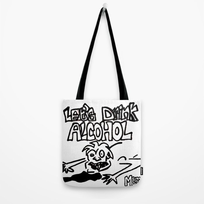 let's drink alcohol Tote Bag