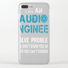 I'm an audio engineer Clear iPhone Case
