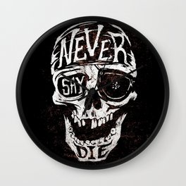 Never Say Die... Wall Clock