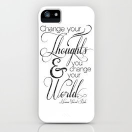 Change Your Thoughts Quote iPhone Case