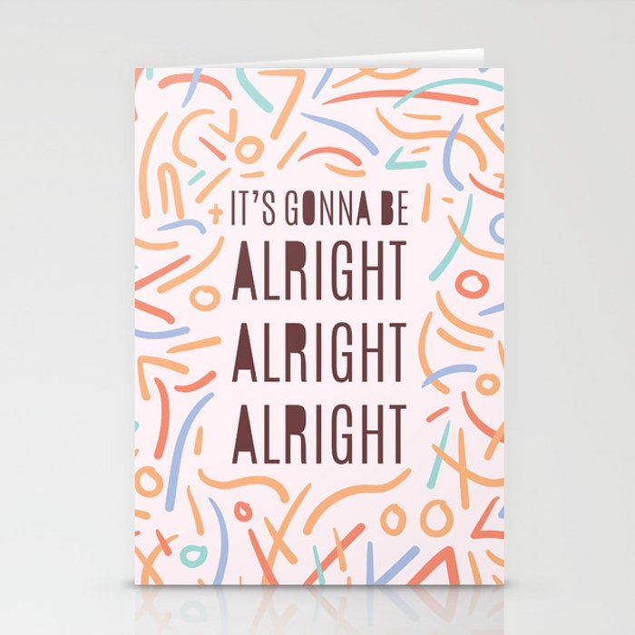It's Gonna Be Alright Alright Alright - typography print colourful Stationery Cards