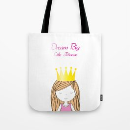 Dream Big Little Princess Tote Bag