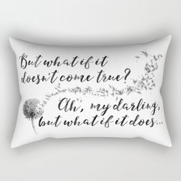 What if it doesn't come true | Inspiring Quote | Dandelions Rectangular Pillow
