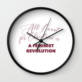 All I want for Christmas is A FEMINIST REVOLUTION Wall Clock