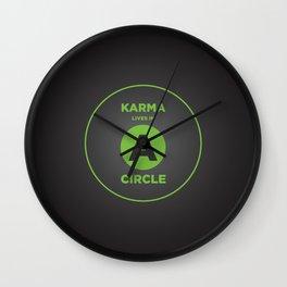 Karma Lives In A Circle Wall Clock