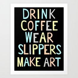 Wear Slippers - Art for Artists Art Print