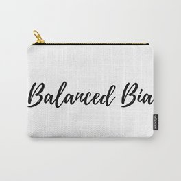Balanced Bia (The boss of her life) Carry-All Pouch