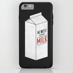He Need Some Milk Tough Case iPhone 6 Plus