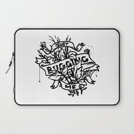 Quit Bugging Me Laptop Sleeve