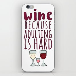 Wine Because Adulting Is Hard - Wine Lovers Winegrower Gift iPhone Skin