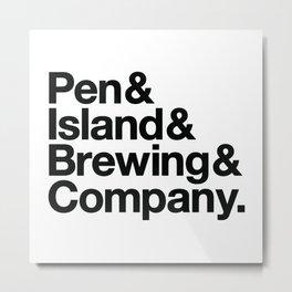 Pen&Island&Brewing&Company Metal Print