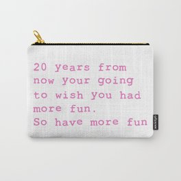 20 Years from now Carry-All Pouch