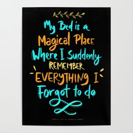 My bed Magical place forgot to do Poster