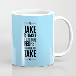 Lab No. 4 - Take Chances In The End Typography Quotes Poster Coffee Mug