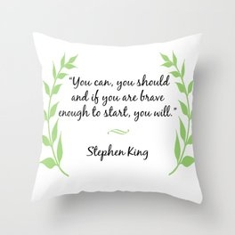 """""""You can, you should and if you are brave enough to start, you will."""" Throw Pillow"""