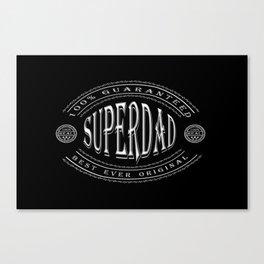 100% Superdad (white badge on black) Canvas Print