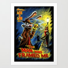 The Man Who Framed Me Art Print