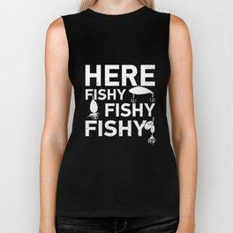 Here Fishy Fishy Fishy Funny Fisherman Gift Biker Tank