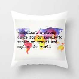 Wanderlust: A Strong Desire For Or Impulse To Wander Or Travel Digital Print Throw Pillow
