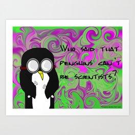 Scientist Penguin  Art Print