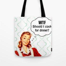WTF Should I cook for dinner Tote Bag