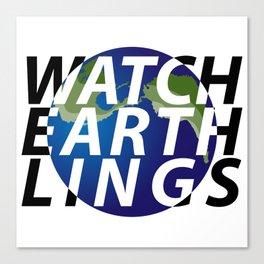 watch earthlings Canvas Print