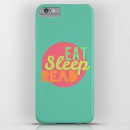Eat. Sleep. Read iPhone Case