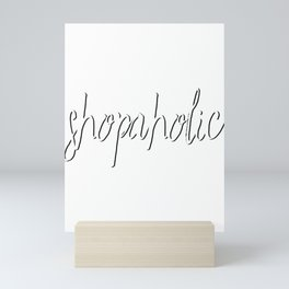 Shopaholic.Addicted to shopping text tshirt  Mini Art Print