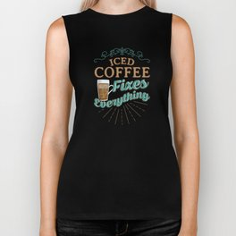 Iced Coffee Fixes Everything Coffee Lover Biker Tank