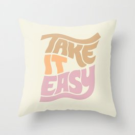 Take It Easy Throw Pillow
