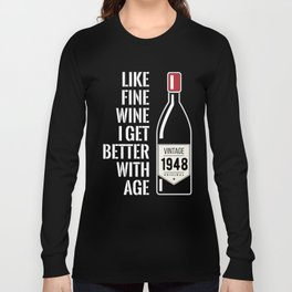 Fine wine get better with age 1948 70th birthday gift Long Sleeve T-shirt