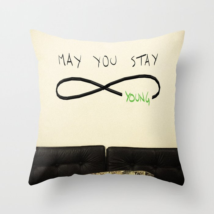 May You Stay Forever Young Throw Pillow By Pablozarate Society6