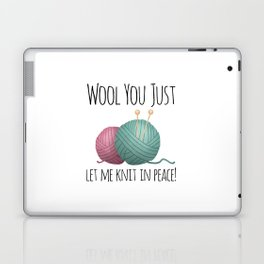 Wool You Just Let Me Knit In Peace Laptop & iPad Skin