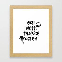 Eat Well, Travel Often Framed Art Print