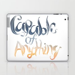 Capable of Anything Laptop & iPad Skin