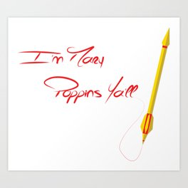 I'm Marry Poppins Y'all Art Print