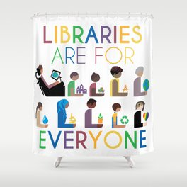 Rainbow Libraries Are For Everyone Shower Curtain