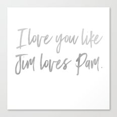 Like Jim Loves Pam Canvas Print